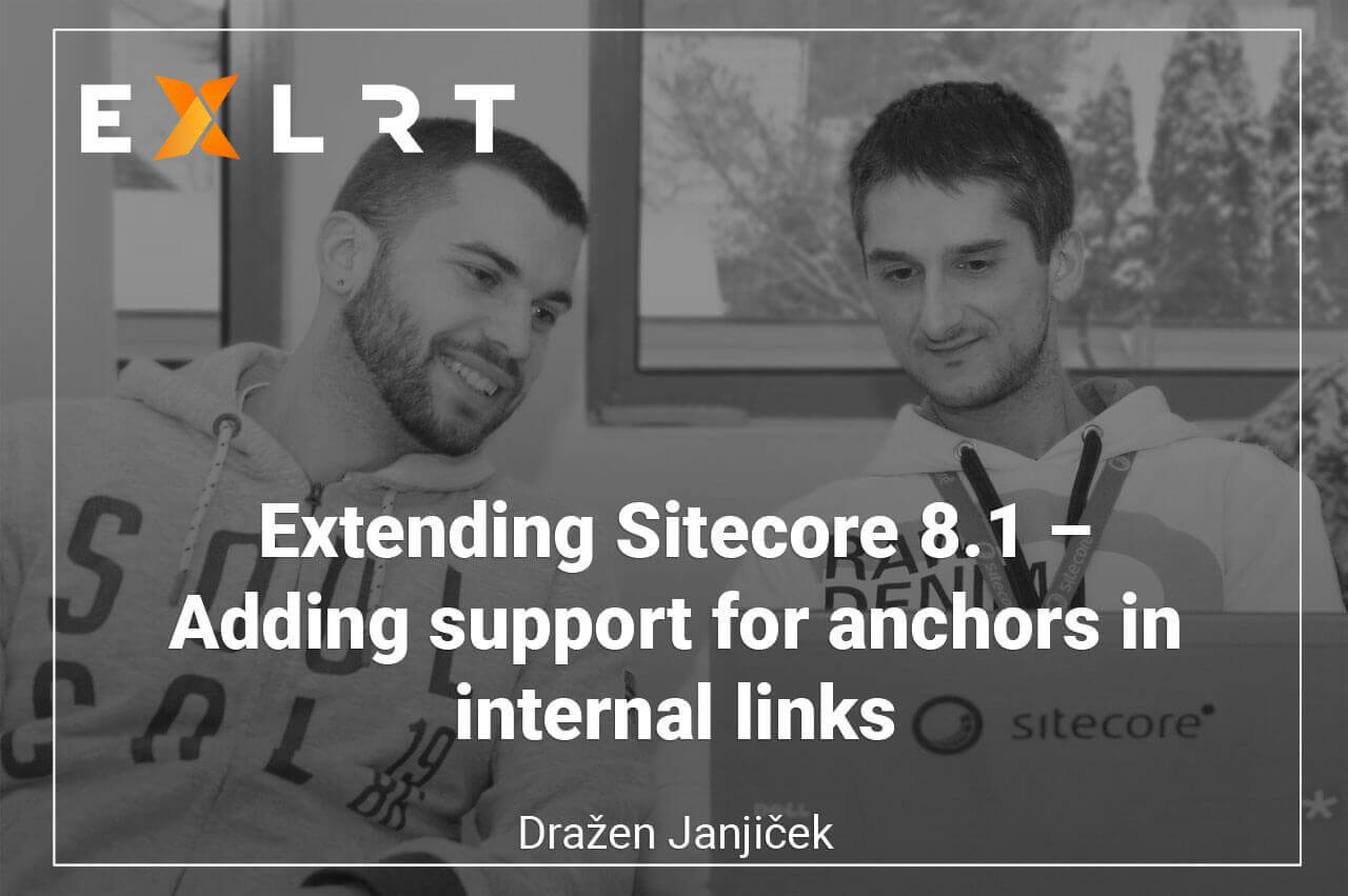 Extending Sitecore 8.1 – Adding support for anchors in internal links