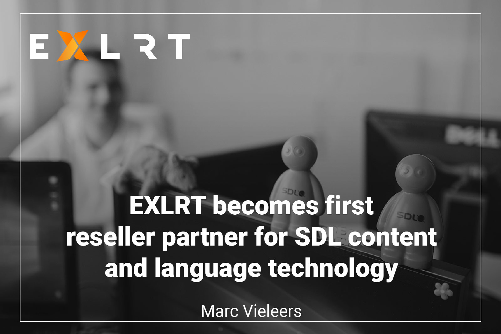 EXLRT becomes first reseller partner for SDL content and language technology